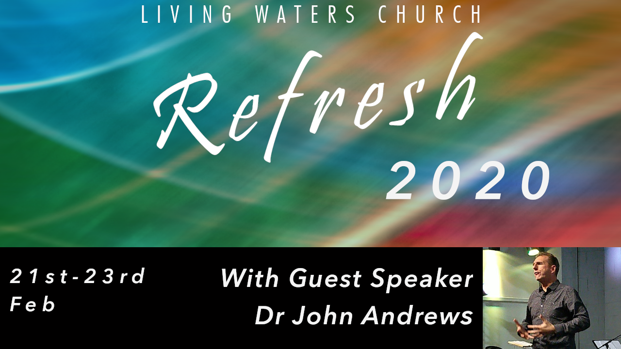 Dr John Andrews presents at Living Waters Church in South Shields. 21st-23rd February, 2020